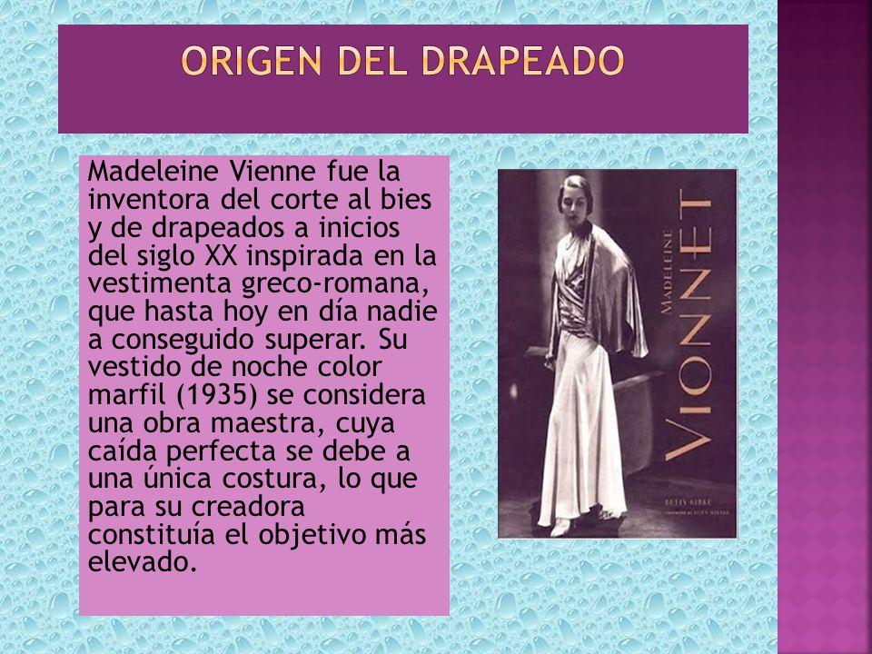 Madeleine Vienne fue la inventora del corte al bies y de drapeados a inicios del siglo XX inspirada en la vestimenta greco-romana, que hasta hoy en día nadie a conseguido superar.