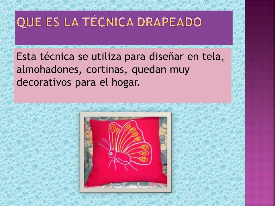 Esta técnica se utiliza para diseñar en tela, almohadones, cortinas, quedan muy decorativos para el hogar.