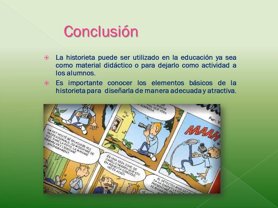 La historieta puede ser utilizado en la educación ya sea como material didáctico o para dejarlo como actividad a los alumnos. Es importante conocer lo