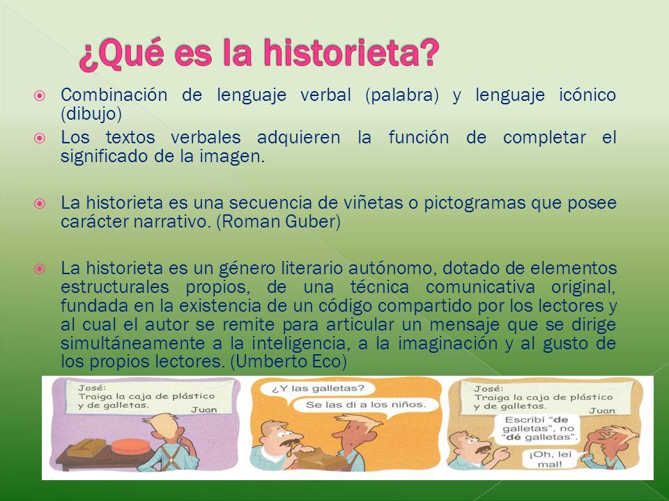 Combinación de lenguaje verbal (palabra) y lenguaje icónico (dibujo) Los textos verbales adquieren la función de completar el significado de la imagen