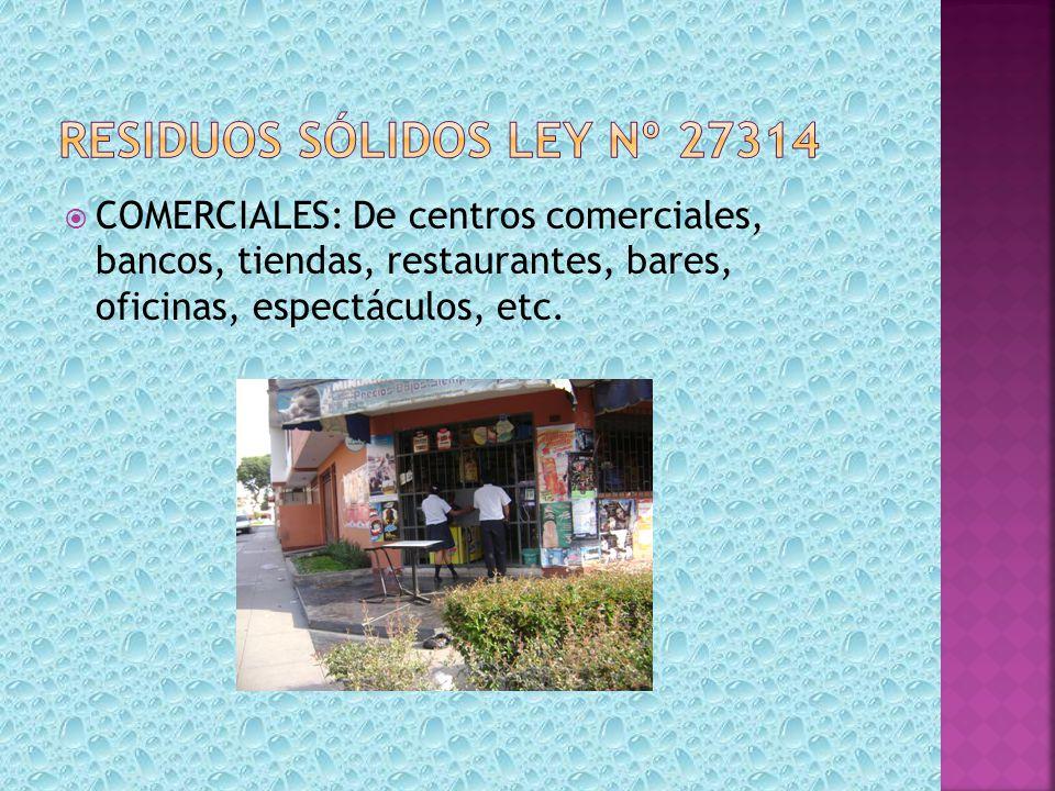 COMERCIALES: De centros comerciales, bancos, tiendas, restaurantes, bares, oficinas, espectáculos, etc.