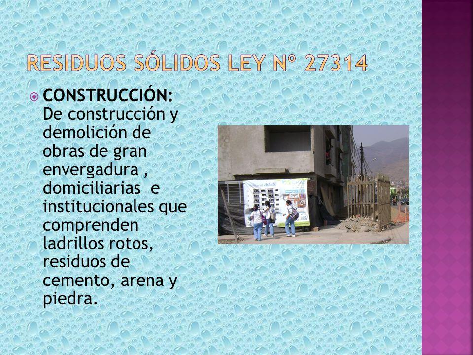 CONSTRUCCIÓN: De construcción y demolición de obras de gran envergadura, domiciliarias e institucionales que comprenden ladrillos rotos, residuos de c