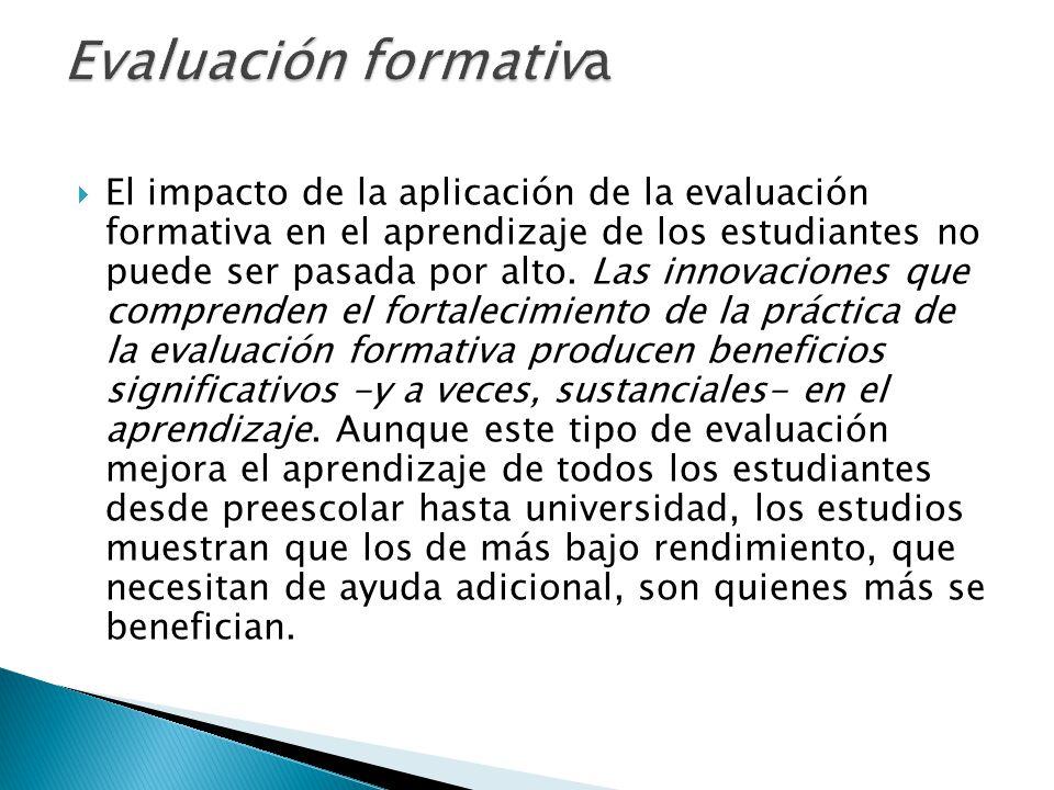 El impacto de la aplicación de la evaluación formativa en el aprendizaje de los estudiantes no puede ser pasada por alto. Las innovaciones que compren