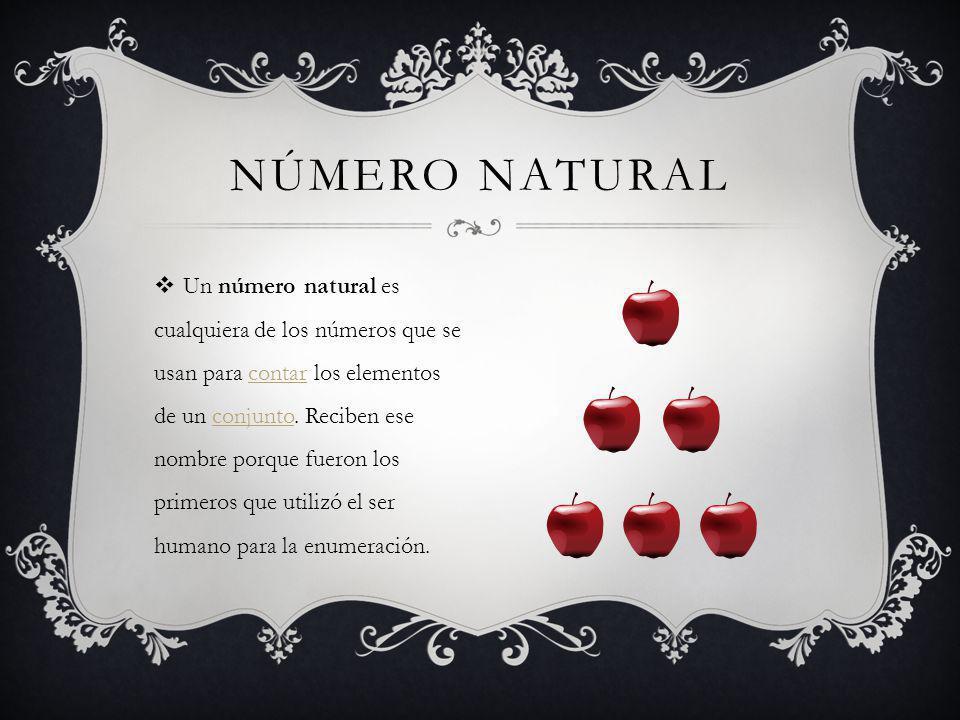 Un número natural es cualquiera de los números que se usan para contar los elementos de un conjunto.