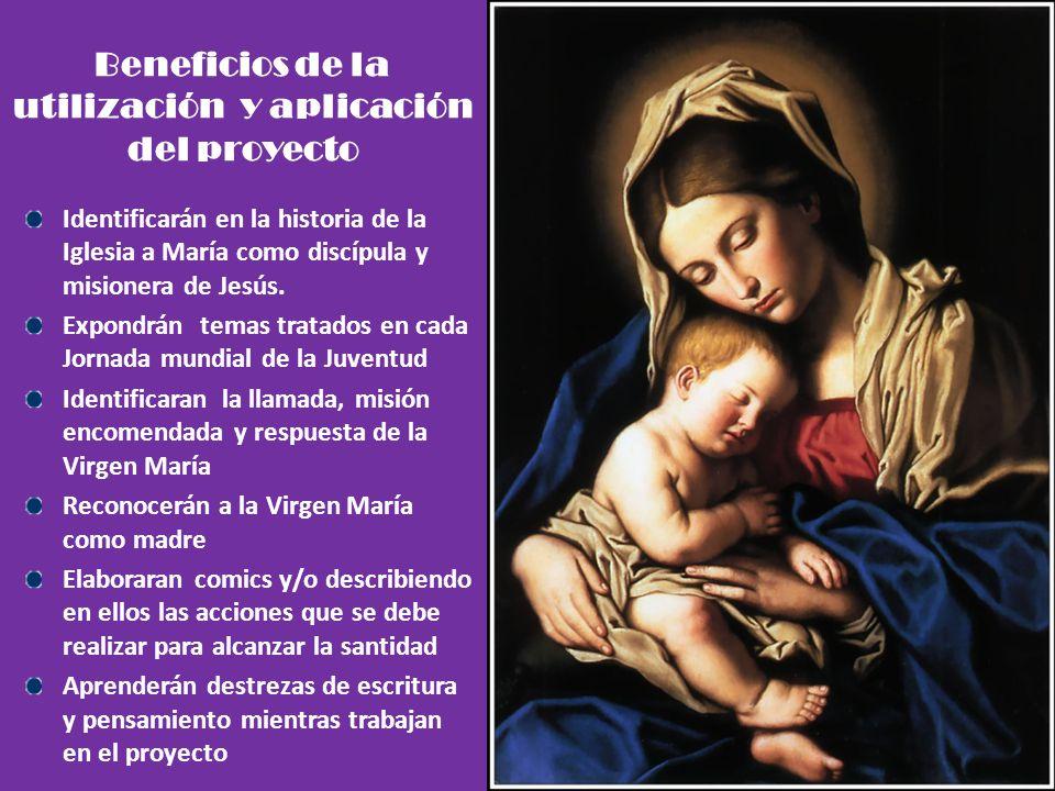 Beneficios de la utilización y aplicación del proyecto Todo estudiante debe ver en María pobre, a aquella persona llena de felicidad, que ama con plen