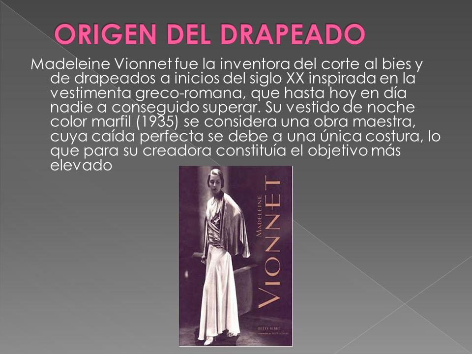 Madeleine Vionnet fue la inventora del corte al bies y de drapeados a inicios del siglo XX inspirada en la vestimenta greco-romana, que hasta hoy en d