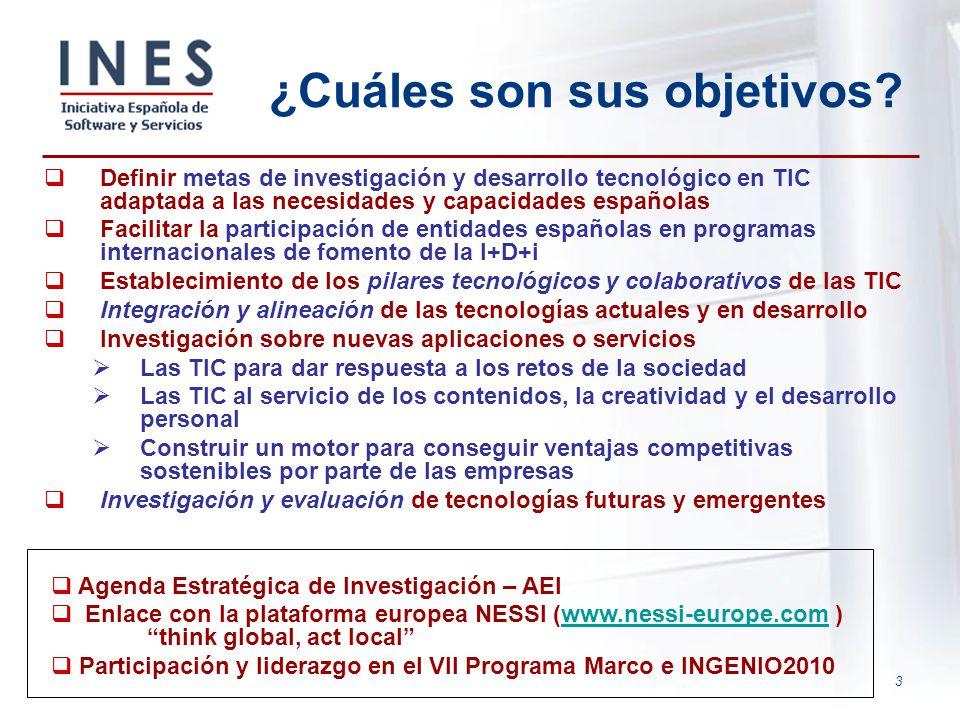 3 ¿Cuáles son sus objetivos? Definir metas de investigación y desarrollo tecnológico en TIC adaptada a las necesidades y capacidades españolas Facilit