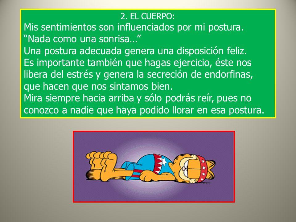 2.EL CUERPO: Mis sentimientos son influenciados por mi postura.