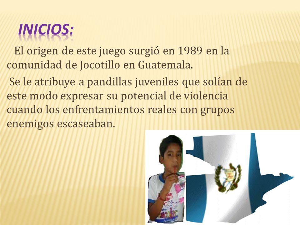 El origen de este juego surgió en 1989 en la comunidad de Jocotillo en Guatemala. Se le atribuye a pandillas juveniles que solían de este modo expresa