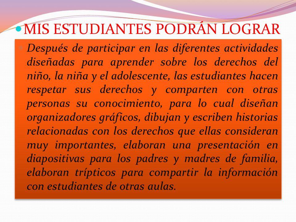 Después de participar en las diferentes actividades diseñadas para aprender sobre los derechos del niño, la niña y el adolescente, las estudiantes hac