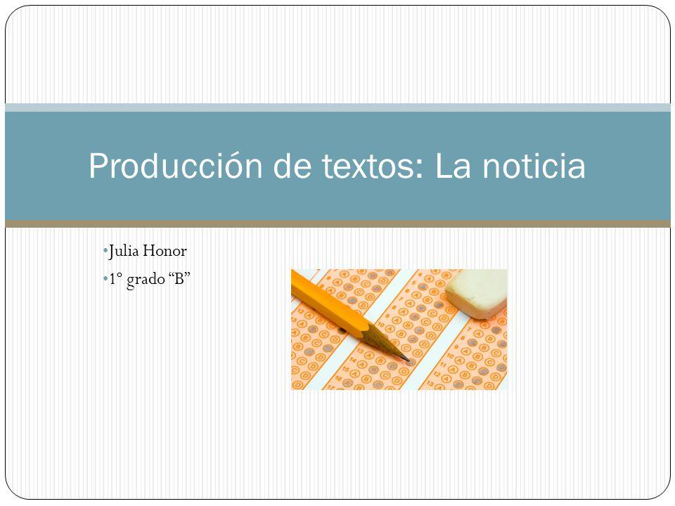 Julia Honor 1º grado B Producción de textos: La noticia