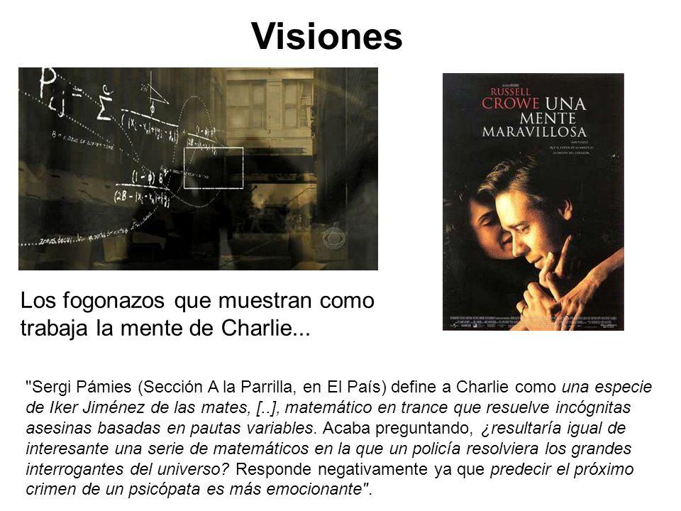 Visiones Los fogonazos que muestran como trabaja la mente de Charlie...