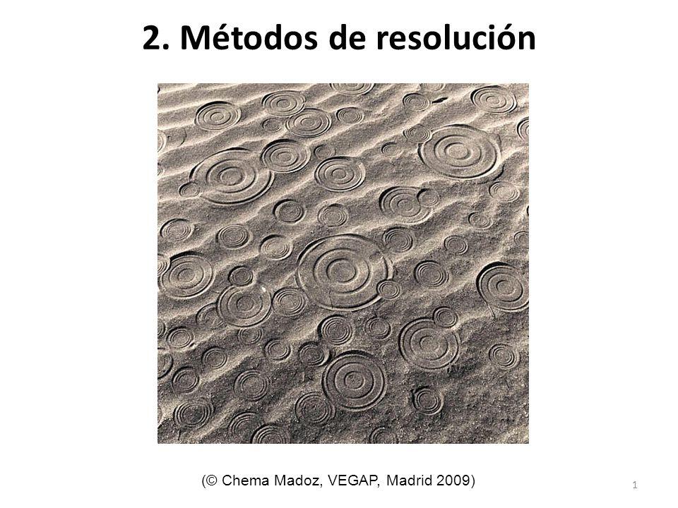 1 2. Métodos de resolución (© Chema Madoz, VEGAP, Madrid 2009)
