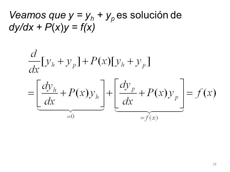 18 Veamos que y = y h + y p es solución de dy/dx + P(x)y = f(x)