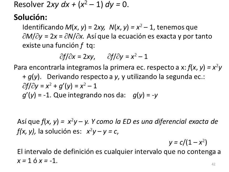 42 Resolver 2xy dx + (x 2 – 1) dy = 0.