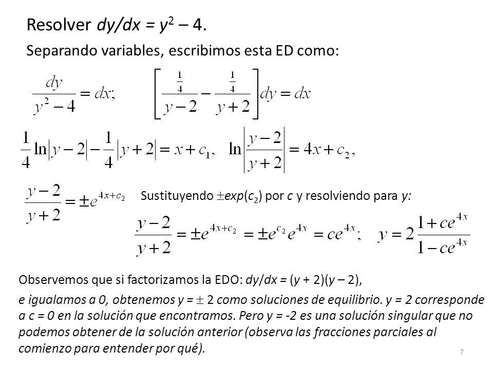 58 Si M y N son homogéneas de grado, haciendo el cambio de variable u = y/x: M(x, y) = x M(1, u), N(x, y) = x N(1, u), Y haciendo el cambio de variable v = x/y: M(x, y)=y M(v, 1), N(x, y)=y N(v, 1) De modo que nuestra ED de primer orden en forma diferencial: M(x, y) dx + N(x, y) dy = 0 se convierte en: x M(1, u) dx + x N(1, u) dy = 0, M(1, u) dx + N(1, u) dy = 0 con dy = udx + xdu: M(1, u) dx + N(1, u)(u dx + x du) = 0 [M(1, u) + u N(1, u)] dx + xN(1, u) du = 0