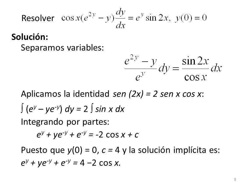 30 Solución: Tenemos P(x) = 1 y f(x) = x que son continuas en (-, ).