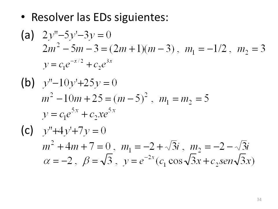 34 Resolver las EDs siguientes: (a) (b) (c)