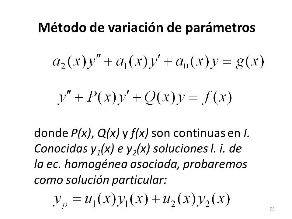 55 Método de variación de parámetros donde P(x), Q(x) y f(x) son continuas en I.