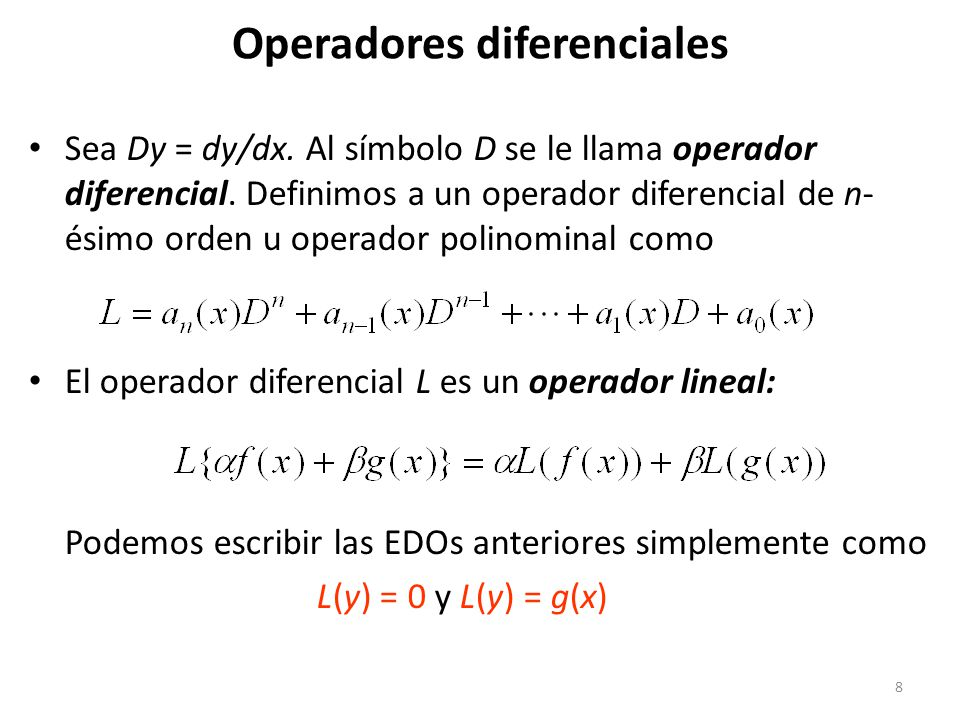 8 Sea Dy = dy/dx.Al símbolo D se le llama operador diferencial.