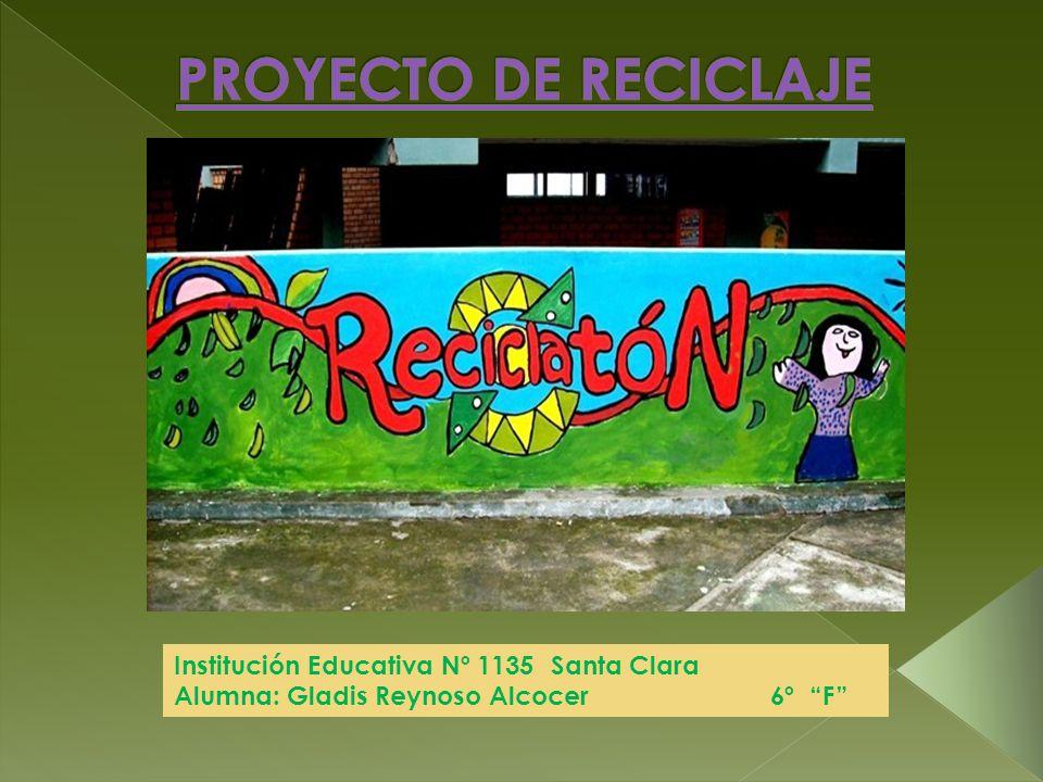 Institución Educativa Nº 1135 Santa Clara Alumna: Gladis Reynoso Alcocer 6º F