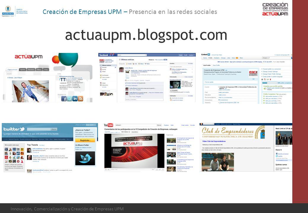 Innovación, Comercialización y Creación de Empresas UPM Creación de Empresas UPM – Presencia en las redes sociales actuaupm.blogspot.com