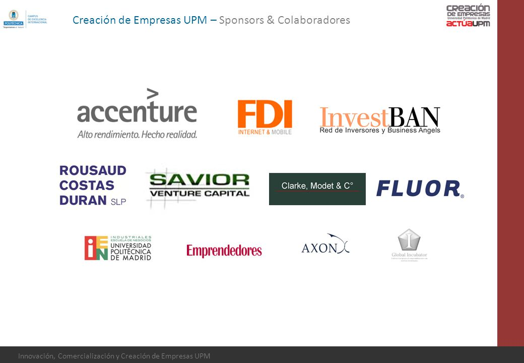 Innovación, Comercialización y Creación de Empresas UPM Creación de Empresas UPM – Sponsors & Colaboradores