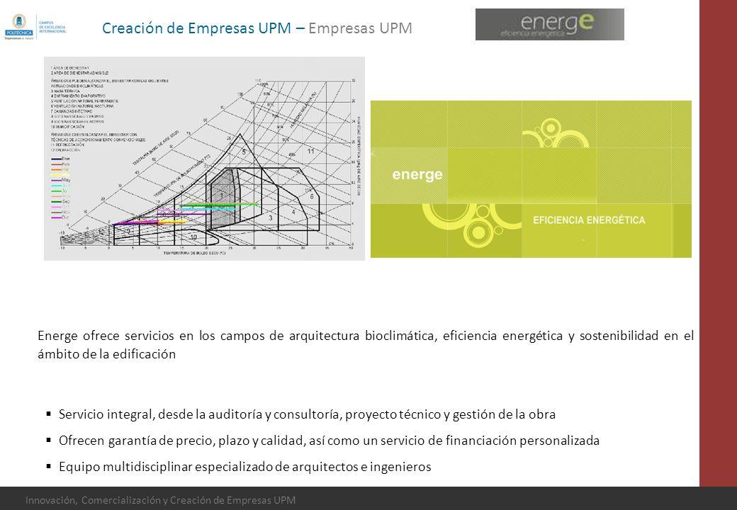 Innovación, Comercialización y Creación de Empresas UPM Energe ofrece servicios en los campos de arquitectura bioclimática, eficiencia energética y so