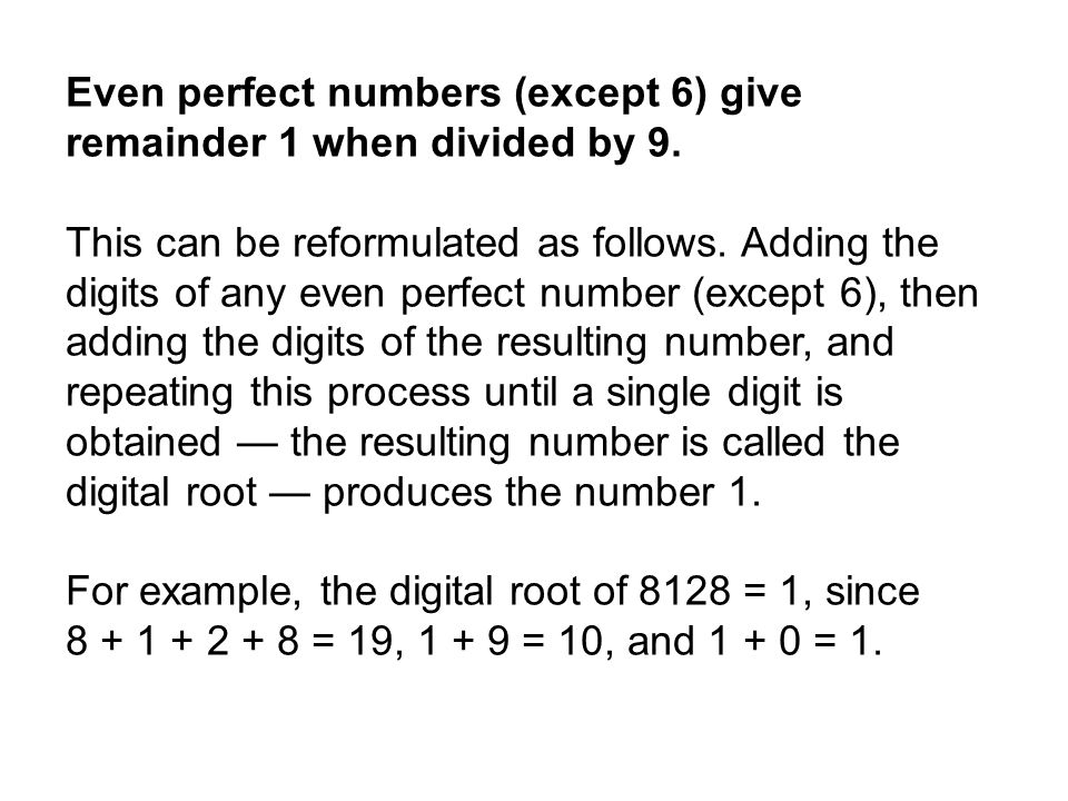 Even perfect numbers (except 6) give remainder 1 when divided by 9.