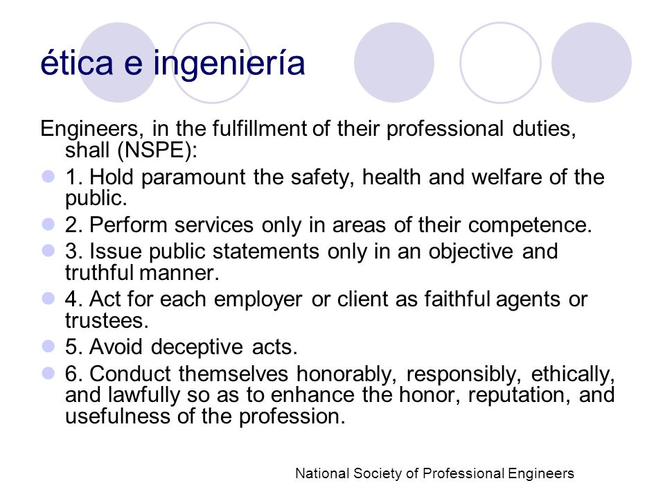 ética e ingeniería Engineers, in the fulfillment of their professional duties, shall (NSPE): 1.