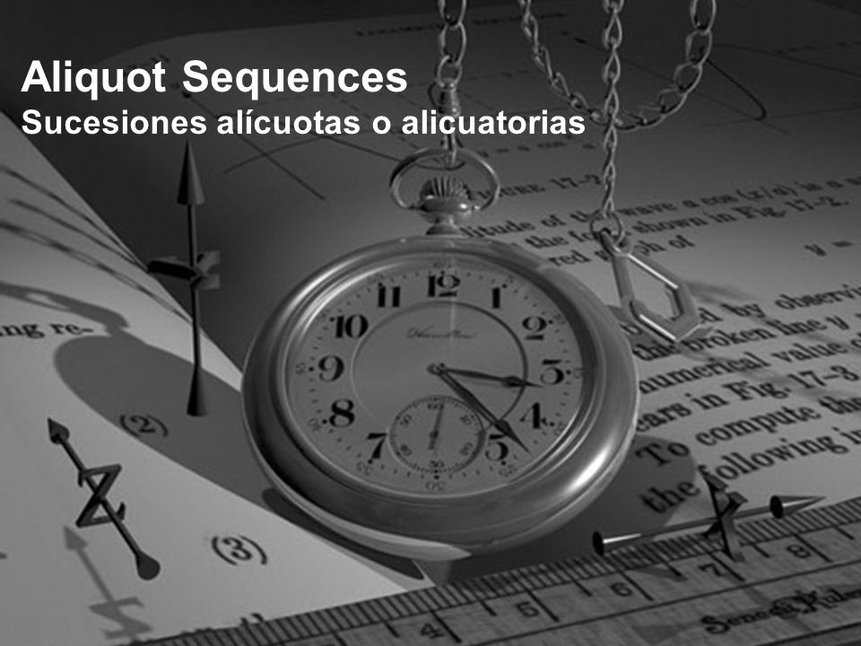 Aliquot Sequences Sucesiones alícuotas o alicuatorias
