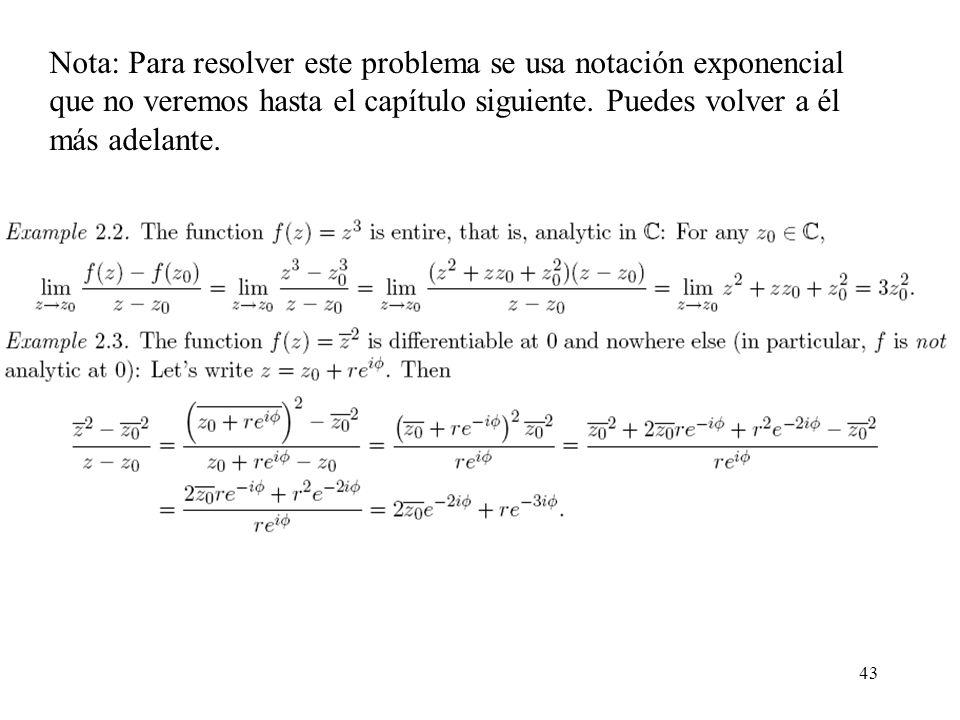 43 Nota: Para resolver este problema se usa notación exponencial que no veremos hasta el capítulo siguiente. Puedes volver a él más adelante.