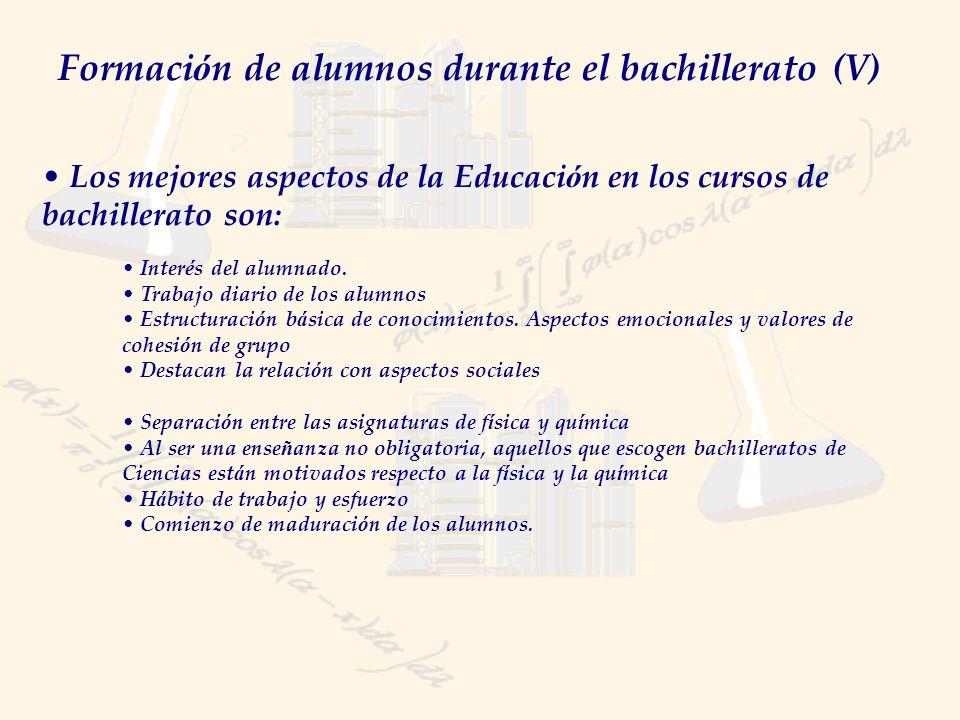 Formaci ó n de alumnos durante el bachillerato (V) Los mejores aspectos de la Educaci ó n en los cursos de bachillerato son: Inter é s del alumnado.