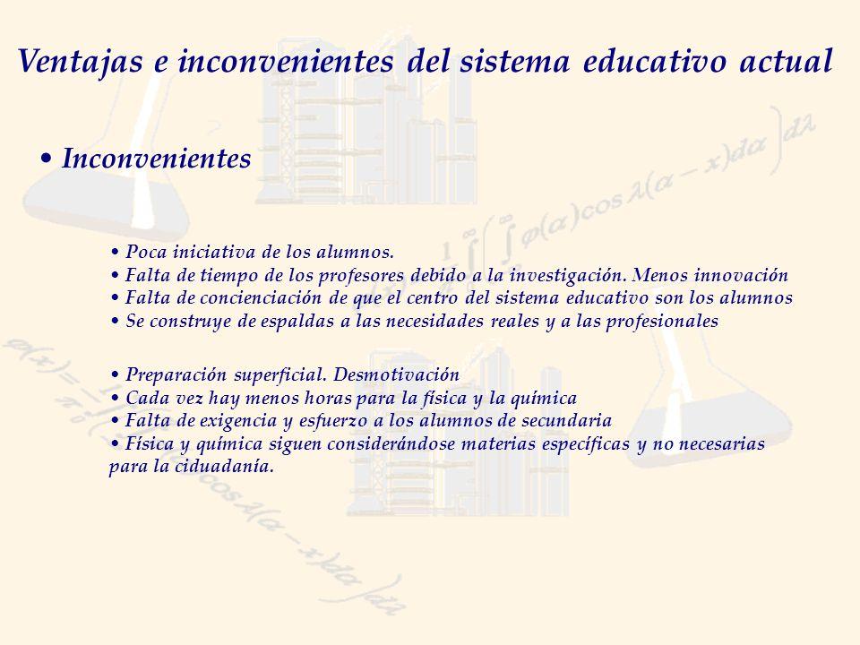 Ventajas e inconvenientes del sistema educativo actual Inconvenientes Preparaci ó n superficial.