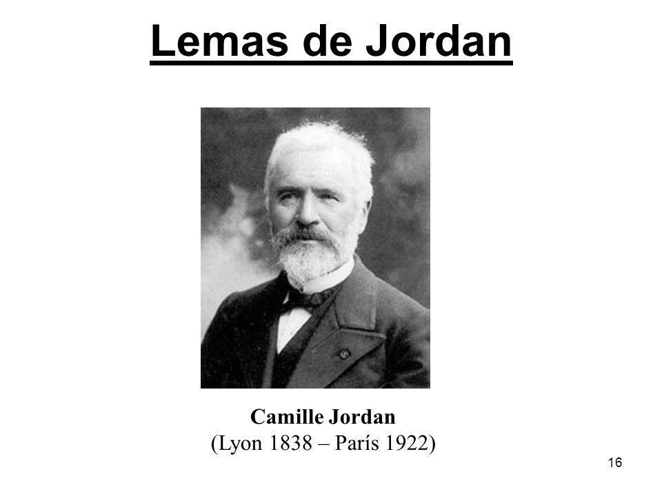 16 Lemas de Jordan Camille Jordan (Lyon 1838 – París 1922)