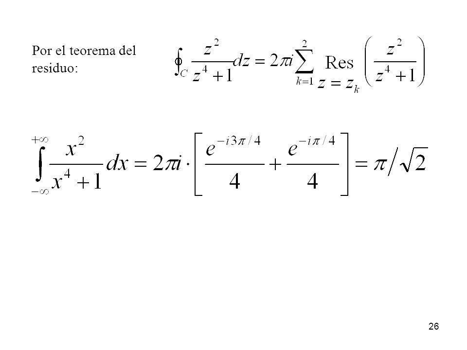 26 Por el teorema del residuo: