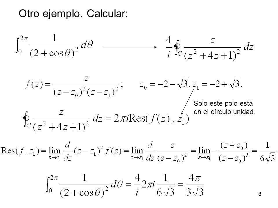 19 Sea a R + y f(z) una función analítica (con la posible excepción de un número finito de singularidades) definida en el sector de circunferencia (r) del semiplano superior y 0, delimitado por 0 θ 1 θ θ 2 y radio r tal que 3 er lema de Jordan δ(r) r θ1θ1 θ2θ2 Nota: Si a R -, el resultado sigue cumpliéndose para un sector de circunferencia (r) del semiplano inferior y 0, delimitado por - θ 1 θ θ 2 0.