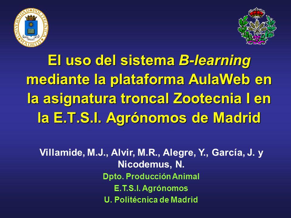 El uso del sistema B-learning mediante la plataforma AulaWeb en la asignatura troncal Zootecnia I en la E.T.S.I.