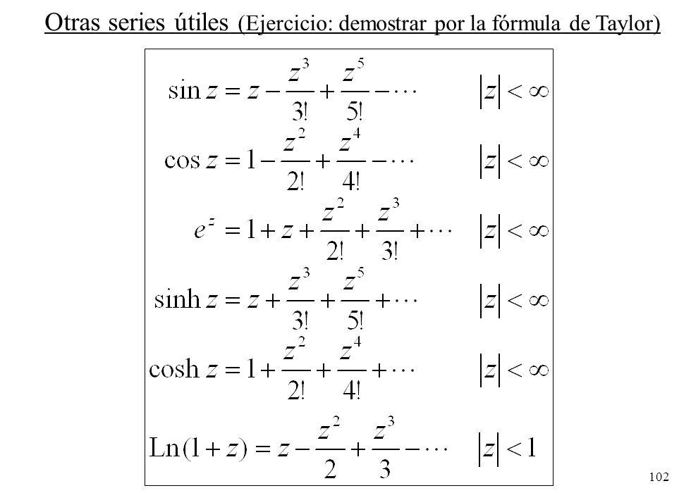 102 Otras series útiles (Ejercicio: demostrar por la fórmula de Taylor)