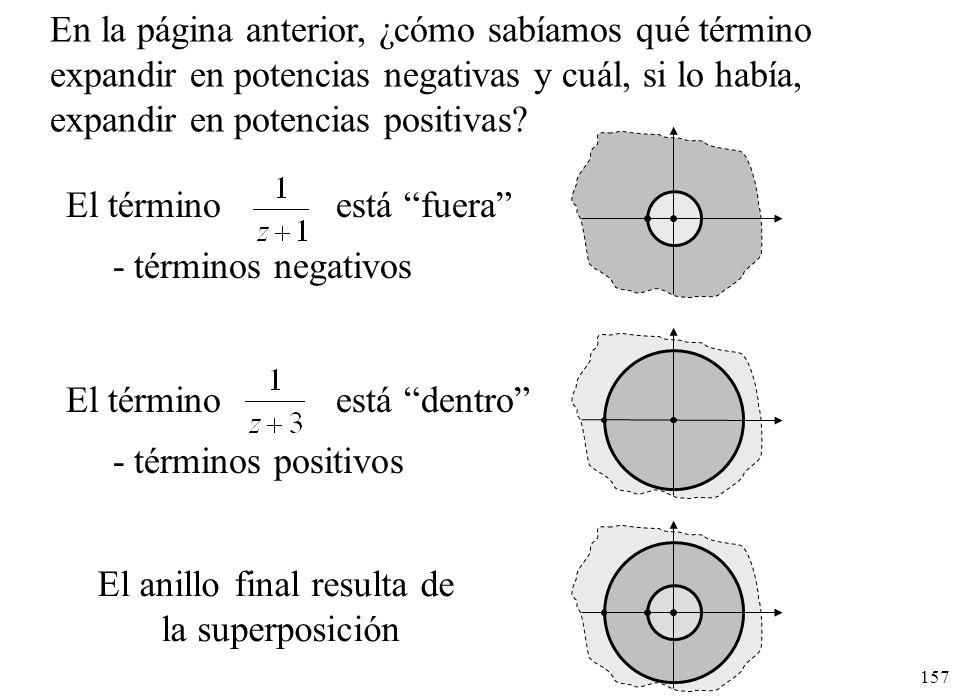 157 En la página anterior, ¿cómo sabíamos qué término expandir en potencias negativas y cuál, si lo había, expandir en potencias positivas? El término