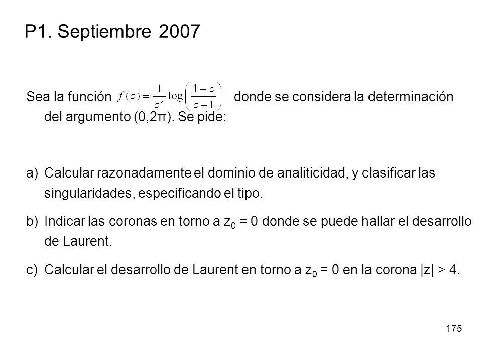 175 P1. Septiembre 2007 Sea la función donde se considera la determinación del argumento (0,2π). Se pide: a)Calcular razonadamente el dominio de anali