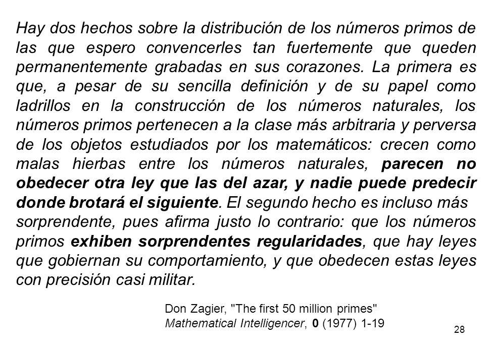 28 Hay dos hechos sobre la distribución de los números primos de las que espero convencerles tan fuertemente que queden permanentemente grabadas en su