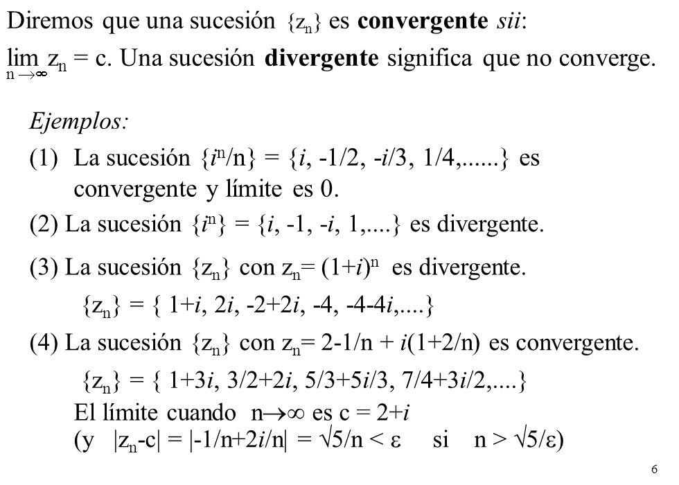 17 Teorema de Cauchy para series.Una serie z 1 + z 2 +....