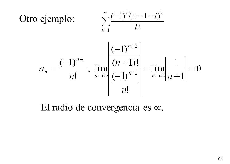 68 El radio de convergencia es. Otro ejemplo: