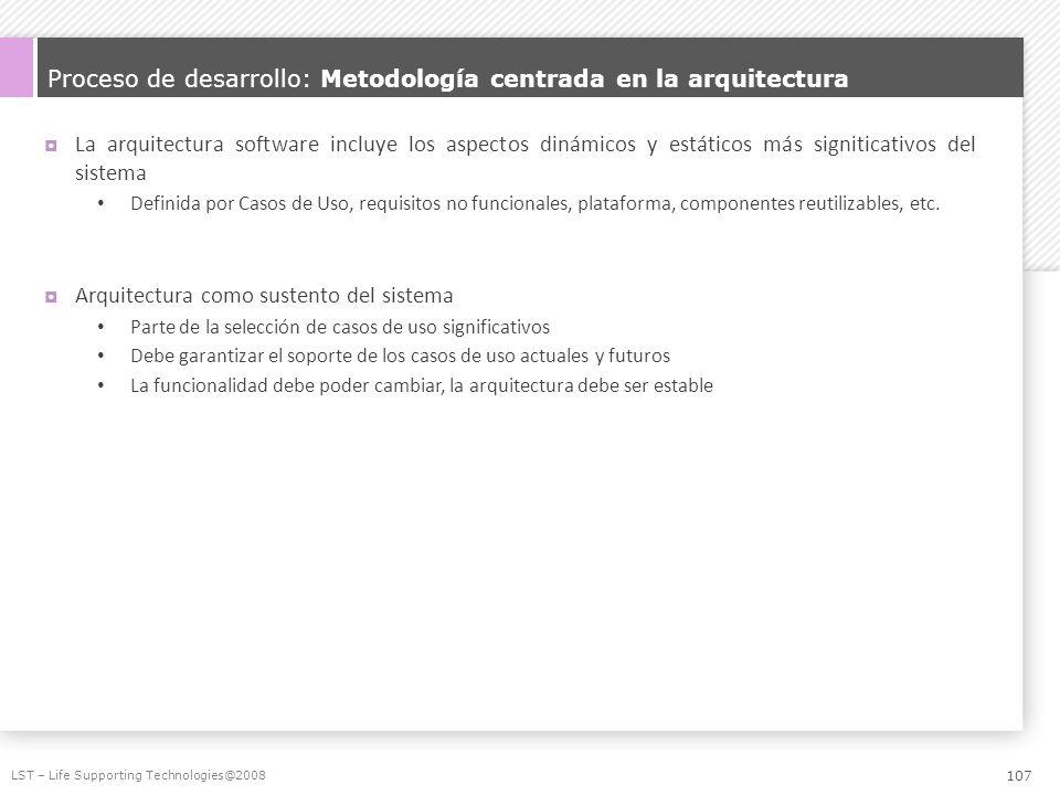 Proceso de desarrollo: Metodología centrada en la arquitectura La arquitectura software incluye los aspectos dinámicos y estáticos más signiticativos