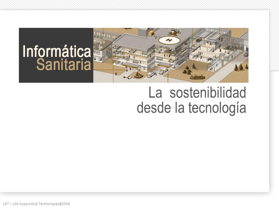 La sostenibilidad desde la tecnología LST – Life Supporting Technologies@2008