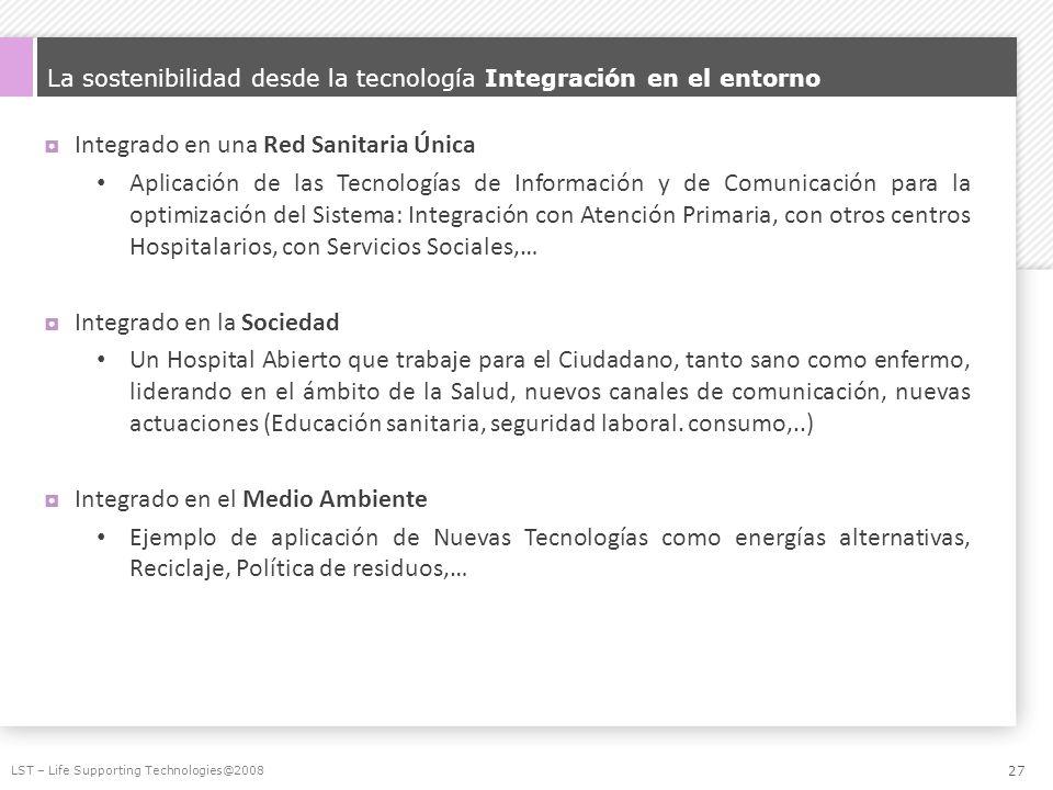 La sostenibilidad desde la tecnología Integración en el entorno Integrado en una Red Sanitaria Única Aplicación de las Tecnologías de Información y de