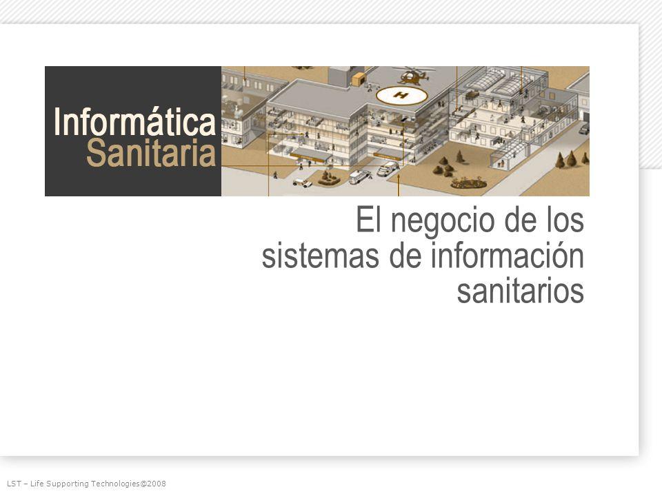 El negocio de los sistemas de información sanitarios LST – Life Supporting Technologies@2008