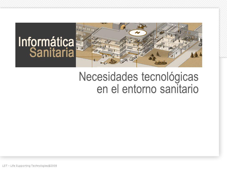 Necesidades tecnológicas en el entorno sanitario LST – Life Supporting Technologies@2008