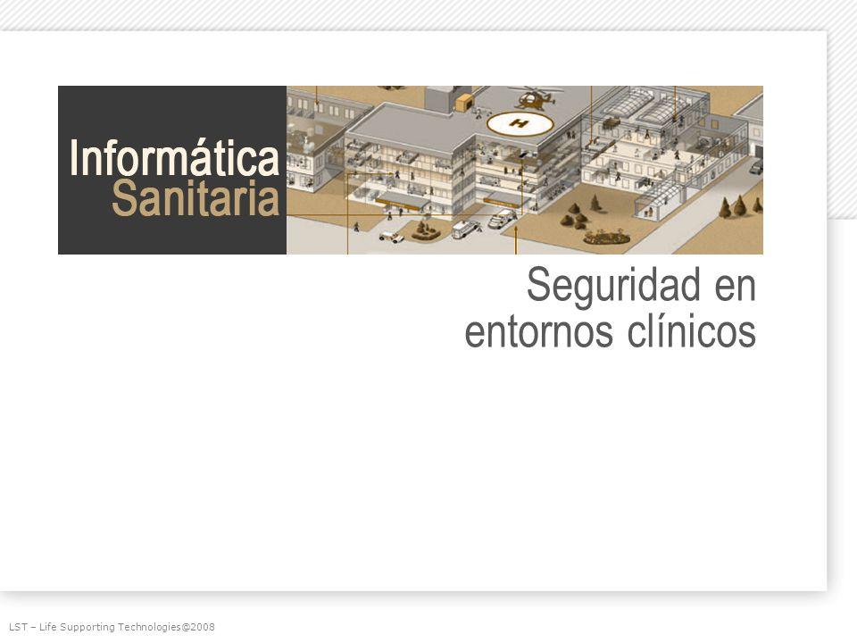 Seguridad en entornos clínicos LST – Life Supporting Technologies@2008